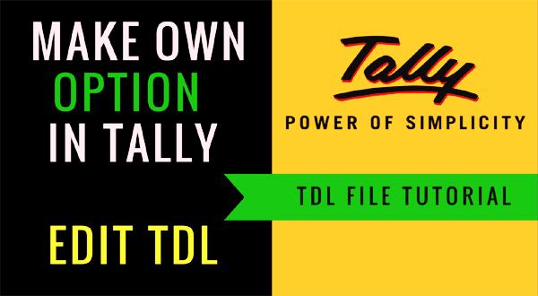 tdl file for tally erp 9, tdl file for tally erp 9 download, tdl file for tally, tdl file for tally erp 9 gst edit tdl file, tdl in tally, tdl file,